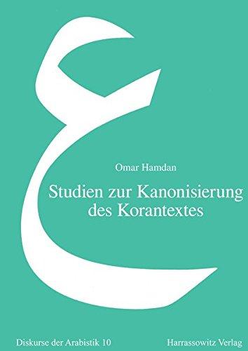 Studien zur Kanonisierung des Korantextes: Al-Hasan al-Basris Beiträge zur Geschichte des Korans (Diskurse der Arabistik, Band 10)