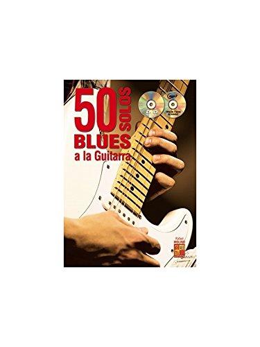 50 solos blues a la guitarra - 1 Libro + 1 CD + 1 DVD