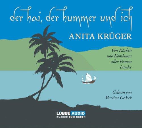 Der Hai, der Hummer und ich: Von Küchen und Kombüsen aller Frauen Länder. (Lübbe Audio)
