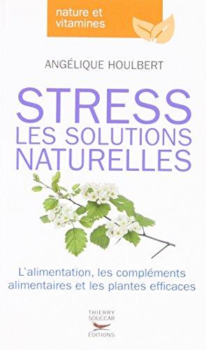 Stress, les solutions naturelles