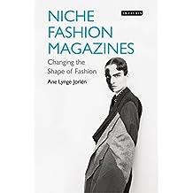 Niche Fashion Magazines: Changing the Shape of Fashion (Dress Cultures) (English Edition)