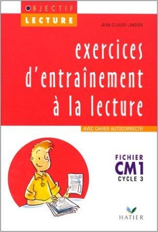 EXERCICES D'ENTRAINEMENT A LA LECTURE CM1 CYCLE 3. : Fichier, Avec cahier autocorrectif de Jean-Claude Landier ( 1 janvier 1990 )