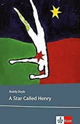 A Star Called Henry: Schulausgabe für das Niveau B2, ab dem 6. Lernjahr. Ungekürzer englischer Originaltext mit Annotationen (Klett English Editions)