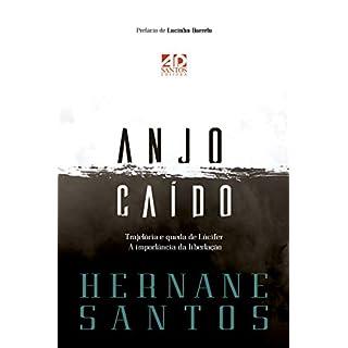 Anjo Caído: Trajetória e queda de Lúcifer (Portuguese Edition)