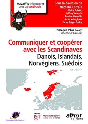 Communiquer et coopérer avec les Scandinaves: Danois, Islandais, Norvégiens, Suédois par Nathalie Lorrain