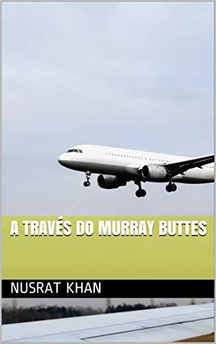A través do Murray Buttes (Galician Edition) por Nusrat khan