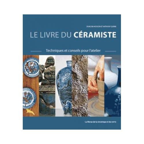 Le livre du céramiste : Techniques et conseils pour l'atelier