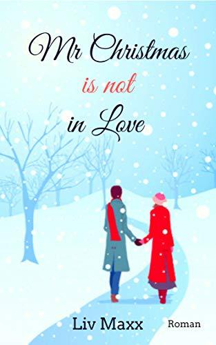 Mr Christmas is not in Love: Roman - Zusammen Tee