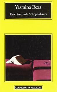 En el trineo de Schopenhauer par Yasmina Reza