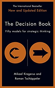 The Decision Book: Fifty Models for Strategic Thinking (The Tschäppeler and Krogerus Collection) by [Tschäppeler, Roman, Krogerus, Mikael]