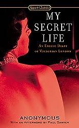 My Secret Life: An Erotic Diary of Victorian London (Signet Classics)
