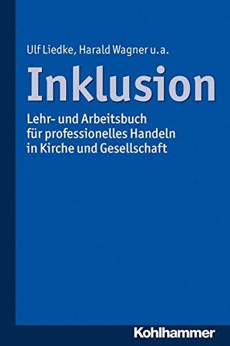 Inklusion: Lehr- und Arbeitsbuch für professionelles Handeln in Kirche und Gesellschaft