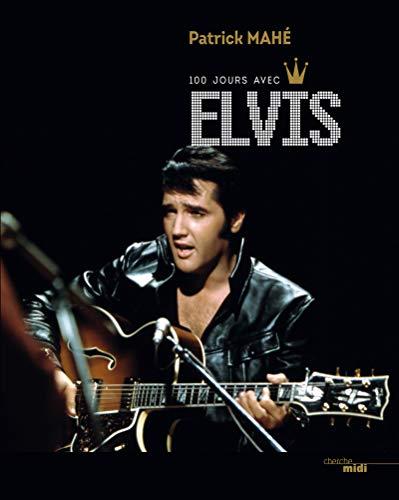 100 Jours avec Elvis par Patrick MAHE