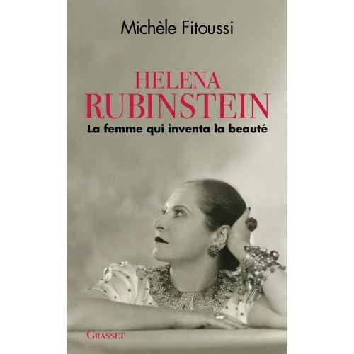 Helena Rubinstein: La femme qui inventa la beauté