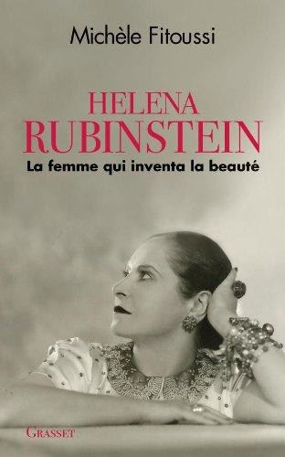 Helena Rubinstein: La femme qui inventa la beauté par Michèle Fitoussi
