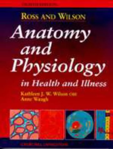 Anatomy and Physiology in Health and Illness [Eighth Edition] by Wilson OBE BSc PhD RGN SCM RNT, Kathleen J. W., Waugh BSc(Hons) MSc CertEd SRN RNT FHEA, Anne (June 17, 1996) Paperback