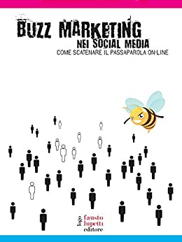 Buzz marketing nei social media: 11 (Comunicazione media e web communication) von [Caiazzo, Dario, Andrea Colaianni Andrea Febbraio e Umberto Lisiero]