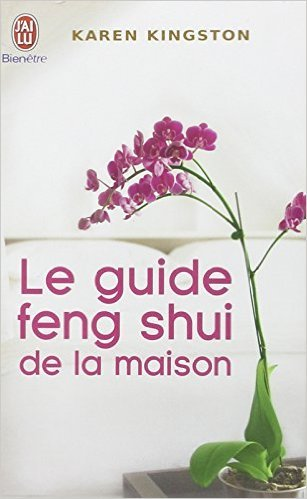 Le guide feng shui de la maison de Karen Kingston,Denise Linn (Préface),Sylviane Pied (Traduction) ( 31 mars 2010 )