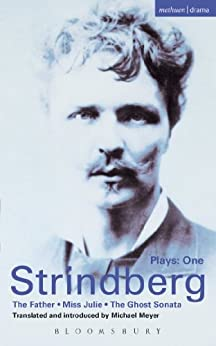 Strindberg Plays: 1: The Father; Miss Julie; The Ghost Sonata by [Strindberg, August]