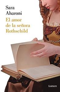 El amor de la señora Rothschild par Sara Aharoni