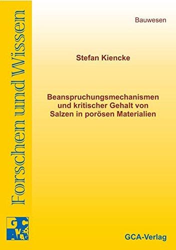 Beanspruchungsmechanismen und kritischer Gehalt von Salzen in porösen Materialien (Forschen und Wissen - Bauwesen)