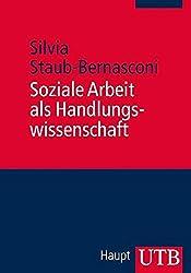 Soziale Arbeit als Handlungswissenschaft: Systemische Grundlagen und professionelle Praxis - Ein Lehrbuch (Uni-Taschenbücher M)
