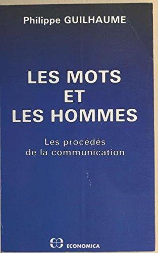 Les Mots et les hommes: Les procédés de la communication par Philippe Guilhaume