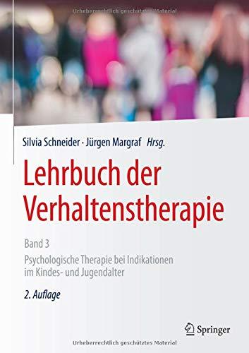 Lehrbuch der Verhaltenstherapie, Band 3: Psychologische Therapie bei Indikationen im Kindes- und Jugendalter