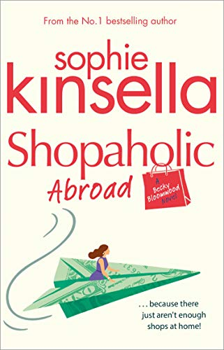 Shopaholic Abroad – Sophie Kinsella