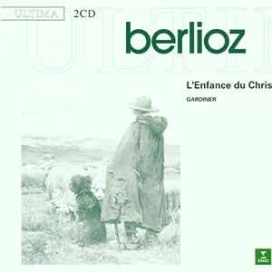Berlioz: L' Enfance du Christ