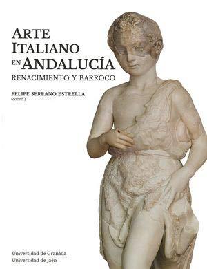 Arte Italiano en Andalucía: Renacimiento y Barroco (Coediciones)