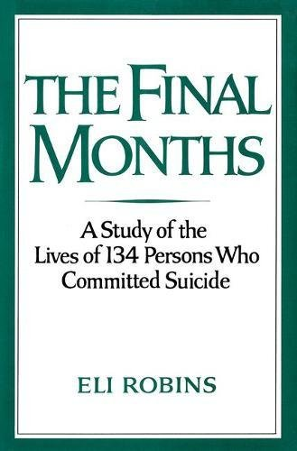 The Final Months: Study of the Lives of 134 Persons Who Committed Suicide