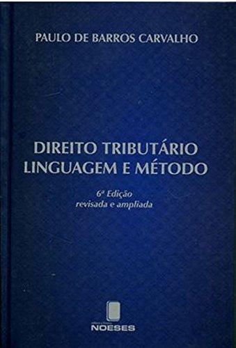 Direito Tributário. Linguagem e Método