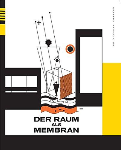 Der Raum als Membran: Edition Bauhaus 43