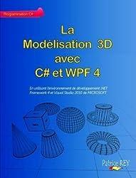 [(La Modelisation 3D Avec C# Et WPF 4)] [By (author) Patrice Rey] published on (September, 2011)