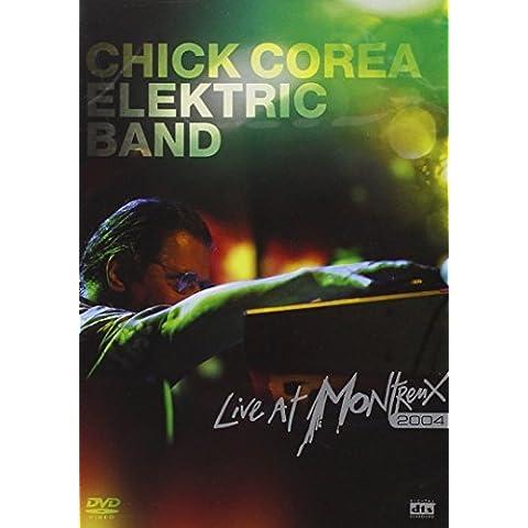 Chick Corea & Electric Band - Live At Montreux 2004
