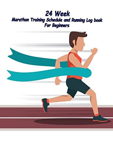 24 Week Marathon Training Schedule and Running Log book For Beginners: 24 week planner for Marathon Training Schedule and Running Log book For Beginners por Jerry Wright