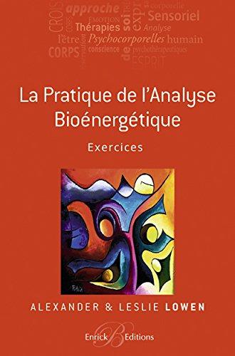 La pratique de l'analyse bioénergétique : Exercices