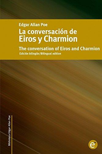 La conversación de Eiros y Charmion/The conversation of Eiros and Charmion: Edición bilingüe/Bilingual edition (Biblioteca Clásicos bilingüe) por Edgar Poe