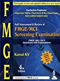 Self Assessment & Review of FMGE/MCI Screening Examination 2002-2013 Answers with Explainations