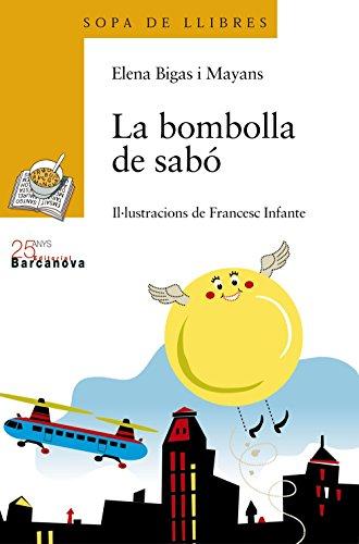 La bombolla de sabó (Llibres Infantils I Juvenils - Sopa De Llibres. Sèrie Groga)