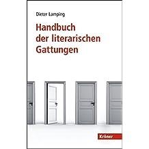 Handbuch der literarischen Gattungen: in Zusammenarbeit mit Sandra Poppe, Sascha Seiler und Frank Zipfel
