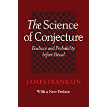 The Science of Conjecture – Evidence and Probability before Pascal