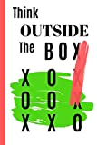 """THINK OUTSIDE THE BOX: 6"""" X 9"""" LINED NOTEBOOK. NOTEPAD, JOURNAL, DIARY. Think different.  120 Pgs"""