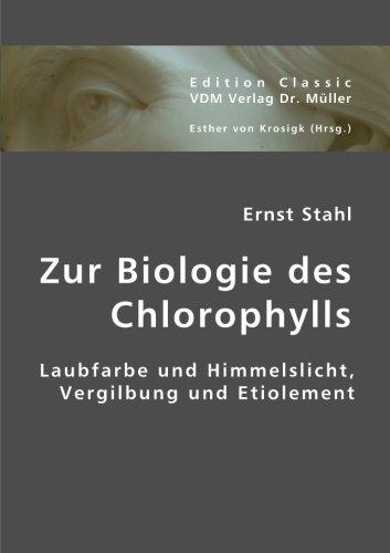 Zur Biologie des Chlorophylls: Laubfarbe und Himmelslicht, Vergilbung und Etiolement