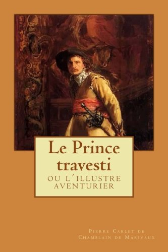 Le Prince travesti: ou l´illustre aventurier