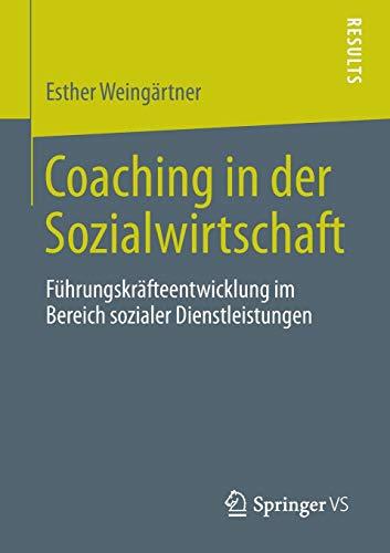Coaching in der Sozialwirtschaft: Führungskräfteentwicklung im Bereich sozialer Dienstleistungen