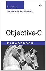 Objective-C Phrasebook (Developer's Library) by David Chisnall (2011-02-04)