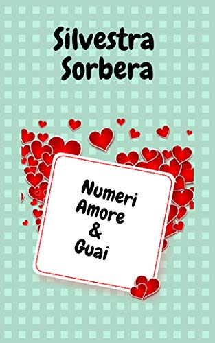 Numeri, Amore & Guai