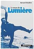 Le roman des Lumière. Le cinéma sur le vif